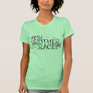My Brother Races Tee Shirt