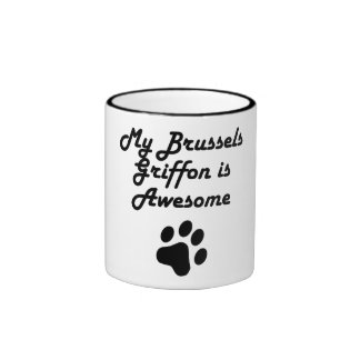 My Brussels Griffon Is Awesome Mugs