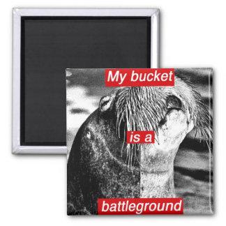 My bucket is a battleground magnet