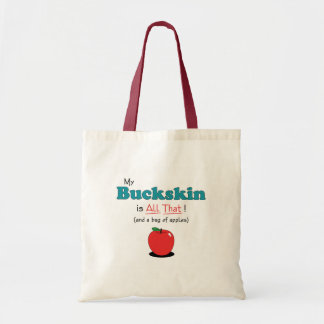 My Buckskin is All That! Funny Horse Canvas Bags