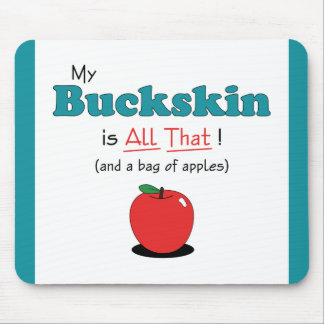 My Buckskin is All That! Funny Horse Mousepads