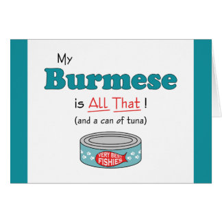My Burmese is All That! Funny Kitty Card