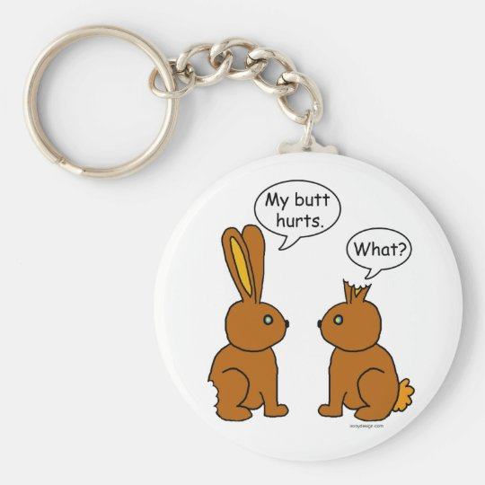 My Butt Hurts! - What? Basic Round Button Key Ring