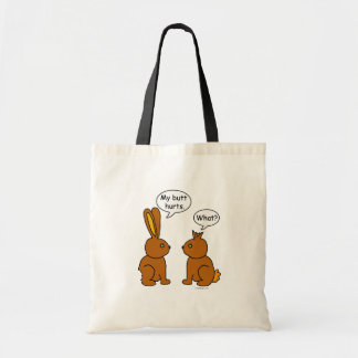 My Butt Hurts! - What? Tote Bag