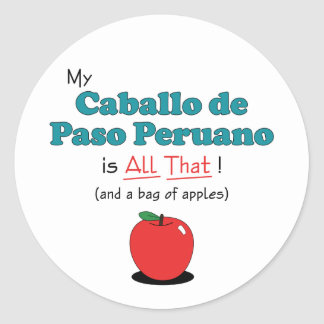 My Caballo de Paso Peruano is All That! Round Sticker