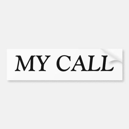MY CALL BUMPER STICKER