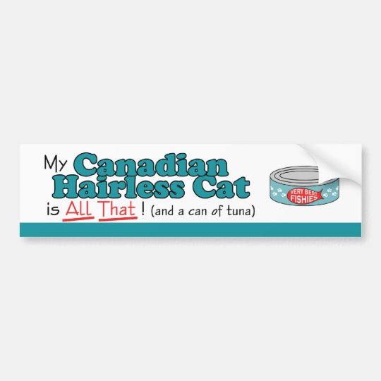 My Canadian Hairless Cat is All That! Funny Kitty Bumper Sticker
