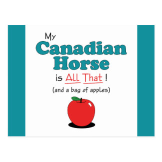 My Canadian Horse is All That! Funny Horse Postcard