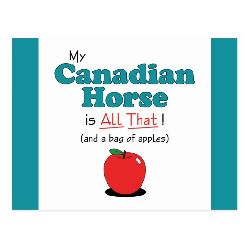 My Canadian Horse is All That! Funny Horse Post Cards
