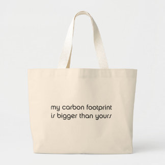 My Carbon Footprint is Bigger Than Yours Canvas Bags