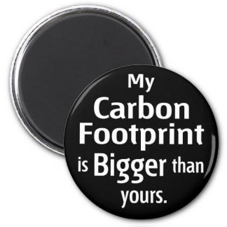 My Carbon Footprint is Bigger Than Yours (Black) 6 Cm Round Magnet
