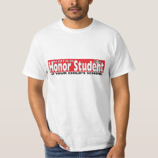 My Cat Is An Honour Student At Your School Funny T T-Shirt