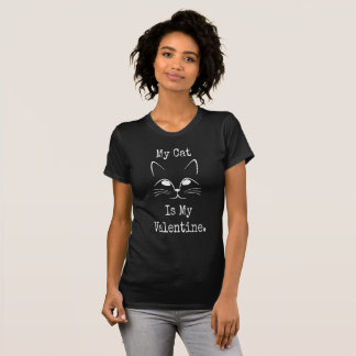 My Cat is My Valentine - Valentine's Black Tshirt