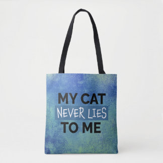 My Cat Never Lies to Me Tote Bag