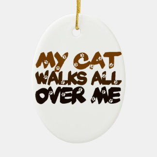 My Cat Walks All Over Me Ceramic Oval Decoration