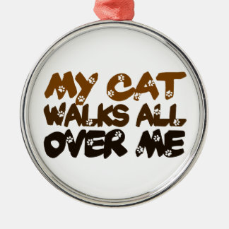 My Cat Walks All Over Me Silver-Colored Round Decoration