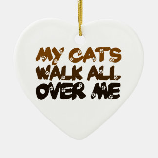 My Cats Walk All Over Me Ceramic Heart Decoration