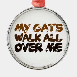 My Cats Walk All Over Me Christmas Ornament