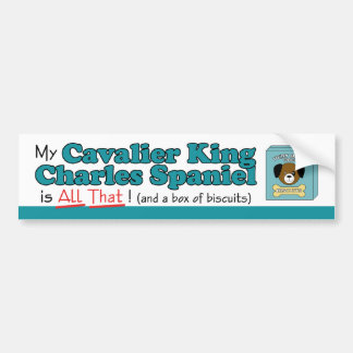 My Cavalier King Charles Spaniel is All That! Bumper Sticker