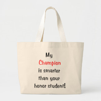 My Champion is Smarter... Tote Bags