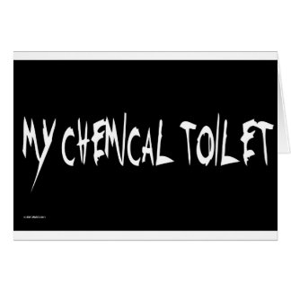MY CHEMICAL TOILET CARD