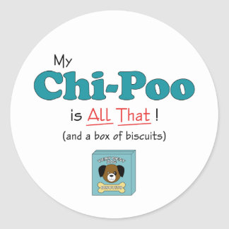 My Chi-Poo is All That Round Sticker