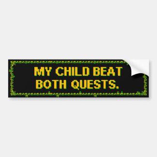 My Child Beat Both Quests Car Bumper Sticker