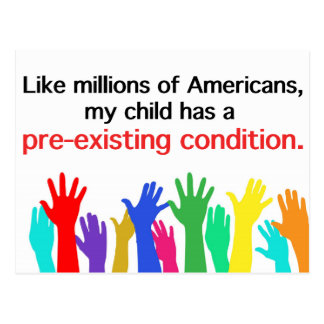 My child has a pre-existing condition. Healthcare Postcard