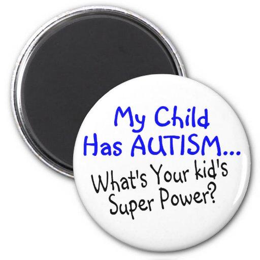 My Child Has Autism Whats Your Kids Super Power Fridge Magnets
