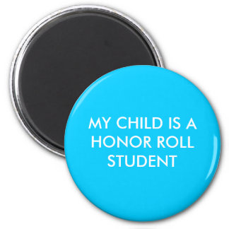 MY CHILD IS A HONOR ROLL STUDENT MAGNET