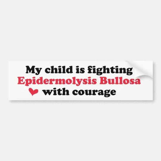 My Child is Fighting EB with Courage Bumper Sticker