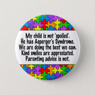 My Child Is Not Spoiled 6 Cm Round Badge