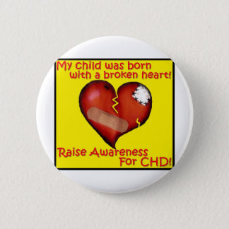 My Child Was Born With A Broken Heart 6 Cm Round Badge
