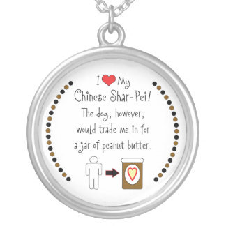 My Chinese Shar-Pei Loves Peanut Butter Round Pendant Necklace