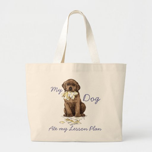 My Chocolate Lab Ate My Lesson Plan Tote Bag