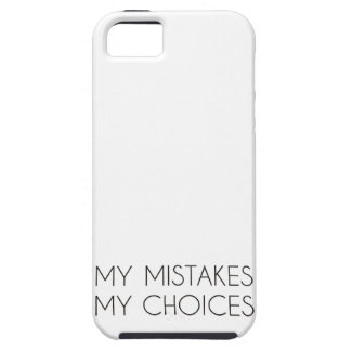 My choices my mistakes iPhone 5 cases