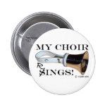 My Choir Rings Pinback Button
