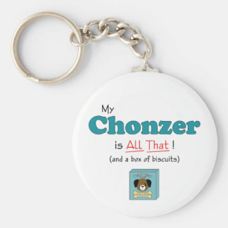 My Chonzer is All That! Key Ring