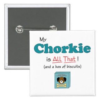 My Chorkie is All That! 15 Cm Square Badge