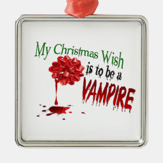 My Christmas Wish is to be a Vampire Ornament