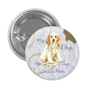 My Clumber Spaniel Ate My Lesson Plan 3 Cm Round Badge