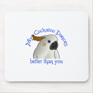 My Cockatoo Dances Better Mouse Mat