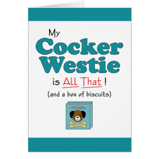 My Cocker Westie is All That! Greeting Card