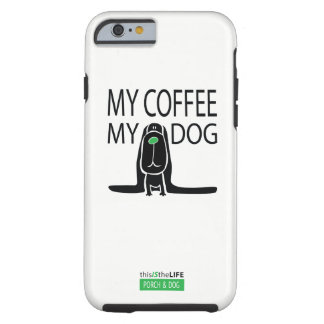 """my coffee, my dog"" • iPhone 6/6s CASE"