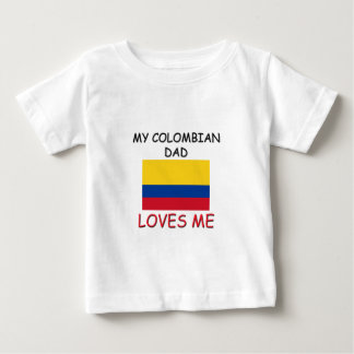 My COLOMBIAN DAD Loves Me Baby T-Shirt