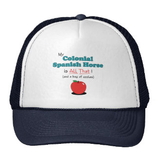 My Colonial Spanish Horse is All That! Funny Horse Cap