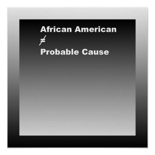 My color does not equal your probable cause poster