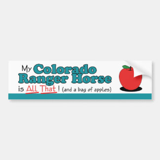My Colorado Ranger Horse is All That! Funny Horse Bumper Sticker