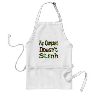 My Compost Doesn't Stink Funny Gardener Adult Apron