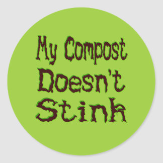 My Compost Doesn't Stink Funny Gardener Stickers